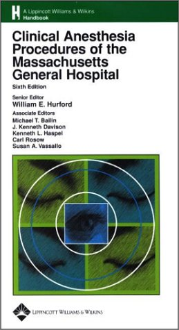 Clinical Anesthesia Procedures of the Massachusetts General Hospital: Department of Anesthesia & Critical Care, Massachusetts General Hospital, Harvar 9780781737180