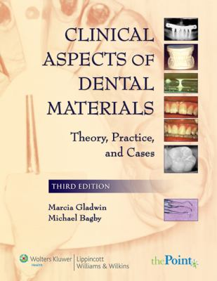 Clinical Aspects of Dental Materials: Theory, Practice, and Cases 9780781764896