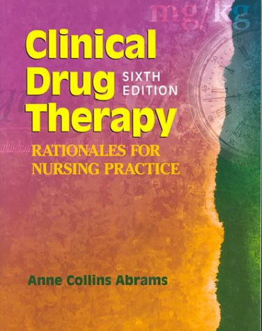 Clinical Drug Therapy: Rationales for Nursing Practice 9780781721219