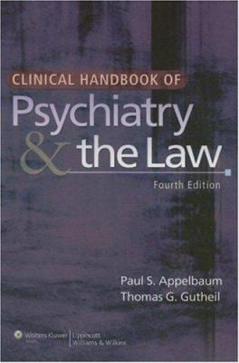 Clinical Handbook of Psychiatry & the Law 9780781778916
