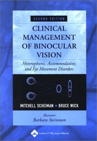 Clinical Management of Binocular Vision: Heterophoric, Accommodative, and Eye Movement Disorders 9780781732758
