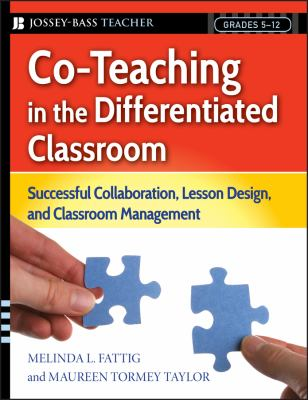 Co-Teaching in the Differentiated Classroom: Successful Collaboration, Lesson Design, and Classroom Management, Grades 5-12 9780787987442