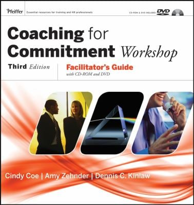 Coaching for Commitment Workshop: Facilitator's Guide [With CDROM and DVD and Book and Book] 9780787982508