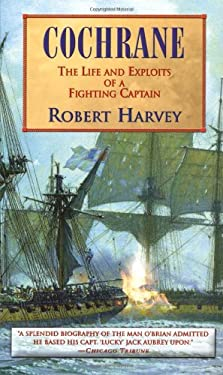 Cochrane: The Life and Exploits of a Fighting Captain 9780786709236