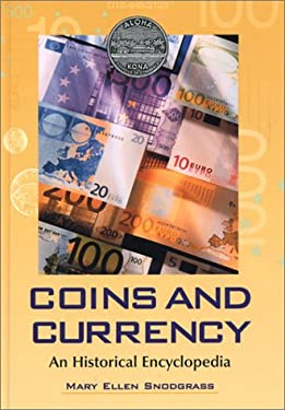 Coins and Currency: An Historical Encyclopedia 9780786414505