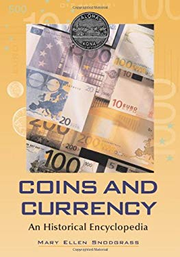 Coins and Currency: An Historical Encyclopedia 9780786431175