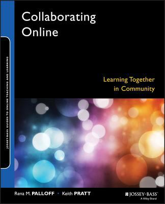Collaborating Online: Learning Together in Community 9780787976149