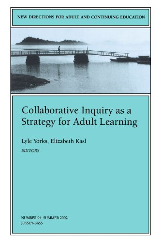 Collaborative Inquiry as a Strategy for Adult Learning: New Directions for Adult and Continuing Education 9780787963224