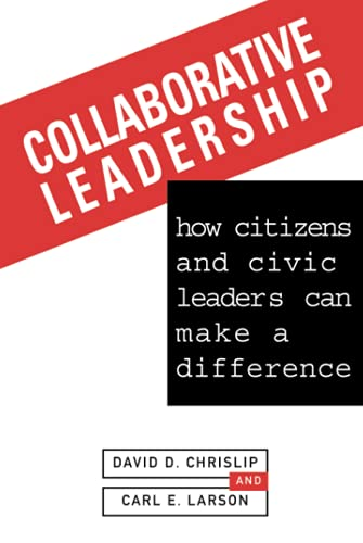 Collaborative Leadership: How Citizens and Civic Leaders Can Make a Difference 9780787900038