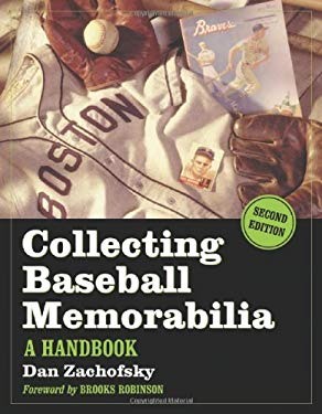 Collecting Baseball Memorabilia: A Handbook 9780786441662
