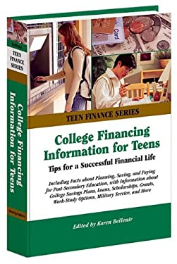 College Financing Information for Teens: Tips for a Successful Financial Life 9780780809888