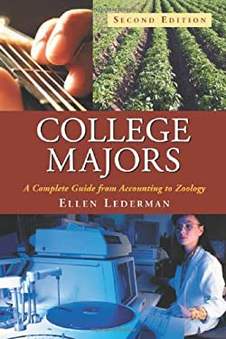 College Majors: A Complete Guide from Accounting to Zoology 9780786428885