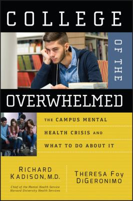 College of the Overwhelmed: The Campus Mental Health Crisis and What to Do about It 9780787981143