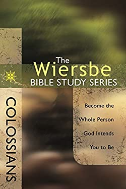 Colossians: Become the Whole Person God Intends You to Be 9780781445672