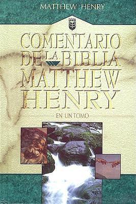Commentario de la Biblia Matthew Henry: En un Tomo 9780789905406