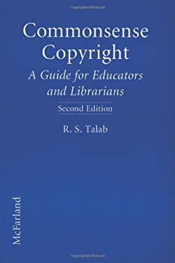 Commonsense Copyright: A Guide for Educators and Librarians,
