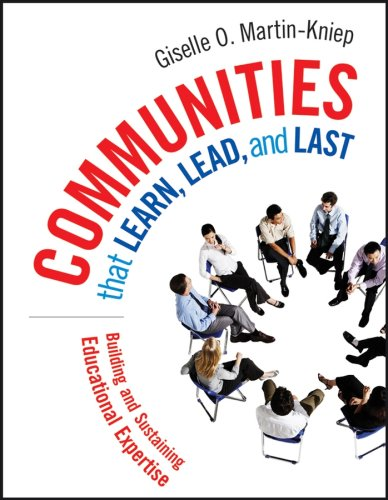 Communities That Learn, Lead, and Last: Building and Sustaining Educational Expertise 9780787985134