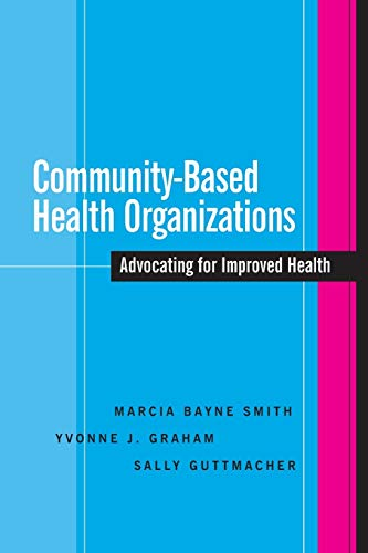 Community-Based Health Organizations: Advocating for Improved Health 9780787964863