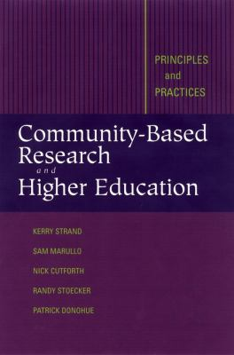 Community-Based Research and Higher Education: Principles and Practices 9780787962050