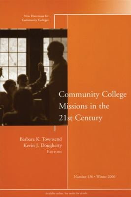 Community College Missions in the 21st Century 9780787995751