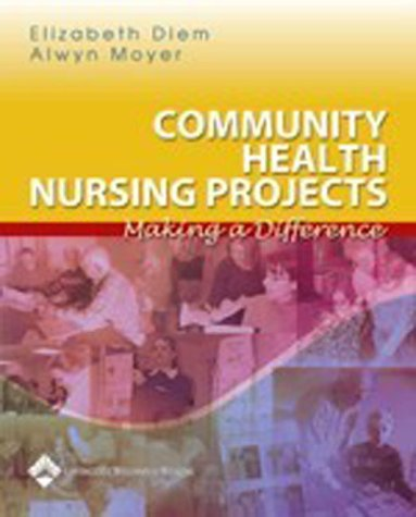 Community Health Nursing Projects: Making a Difference 9780781747851