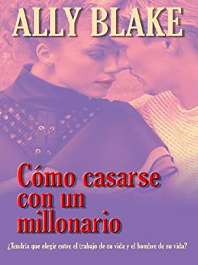 Como Casarse Con Un Millonario: How to Marry a Billionaire 9780786279951