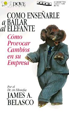 Como Ensenarle a Bailar Al Elefante = Teaching the Elephant to Dance 9780787101763