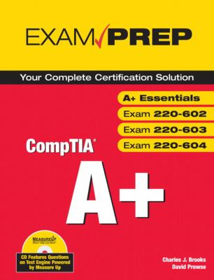 CompTia A+: Exams A+ Essentials (220-601), 220-602, 220-603, 220-604 [With CDROM] 9780789735652