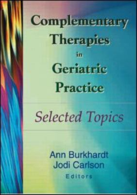 Complementary Therapies in Geriatric Practice 9780789014320