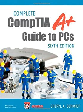 Complete Comptia A+ Guide to PCs 9780789749765