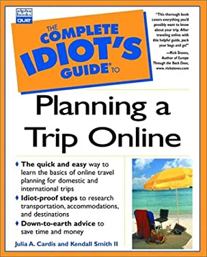 Complete Idiot's Guide to Planning a Trip Online 9780789721686