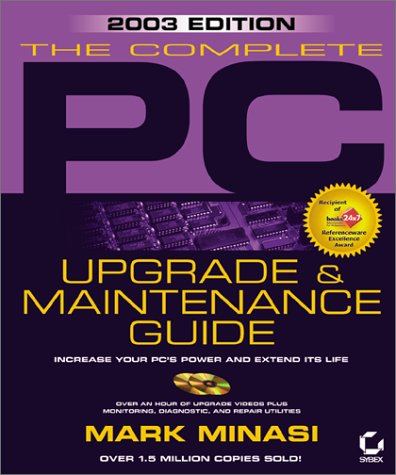 Complete PC Upgrade & Maintenance Guide, 2003 Edition (13th) [With 2 CDROM's] 9780782140750