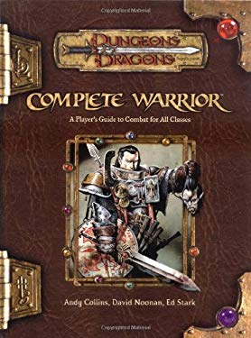 Complete Warrior: Dungeons & Dragons Accessory 9780786928804
