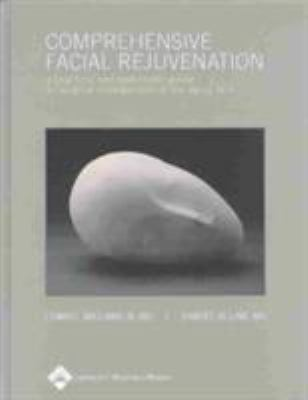 Comprehensive Facial Rejuvenation: A Practical and Systematic Guide to Surgical Management of the Aging Face 9780781750936
