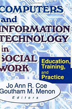 Computers and Information Technology in Social Work 9780789008411