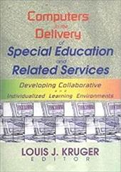 Computers in the Delivery of Special Education and Related Services: Developing Collaborative and Individualized Learning Environm
