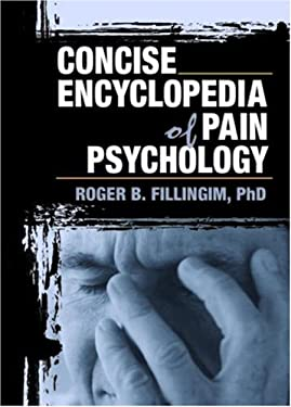 Concise Encyclopedia of Pain Psychology 9780789018939