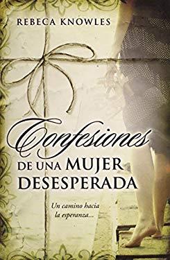 Confesiones de una Mujer Desesperada 9780789917652
