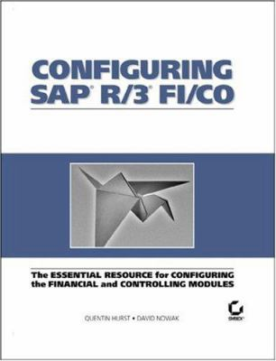 Configuring SAP R/3 Fi/Co: The Essential Resource for Configuring the Financial and Controlling Modules 9780782125979