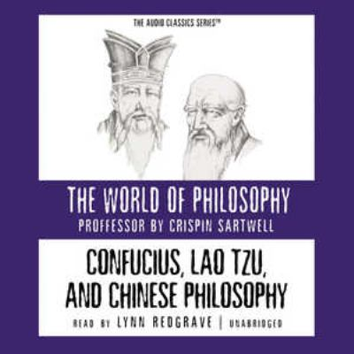 Confucius, Lao Tzu, and the Chinese Philosophy