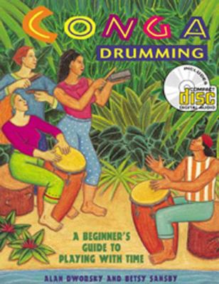 Conga Drumming: A Beginner's Guide to Playing with Time [With CD] 9780786623464