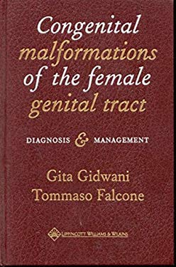 Congenital Malformations of the Female Genital Tract: Diagnosis and Management 9780781717250