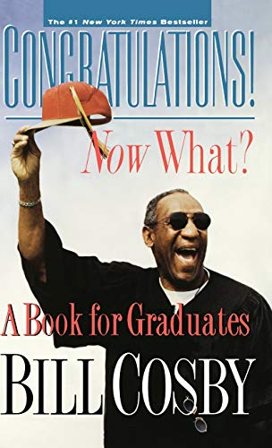 Congratulations! Now What?: A Book for Graduates 9780786865727