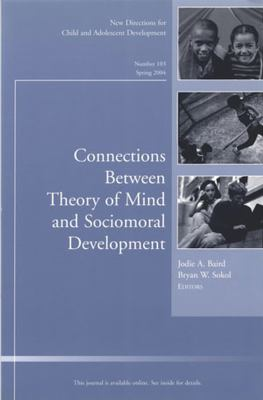 Connections Between Theory of Mind and Sociomoral Development: New Directions for Child and Adolescent Development 9780787974404