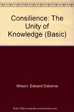 Consilience: The Unity of Knowledge 9780786216079