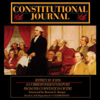 Constitutional Journal: A Correspondent's Report from the Convention of 1787 9780786101214