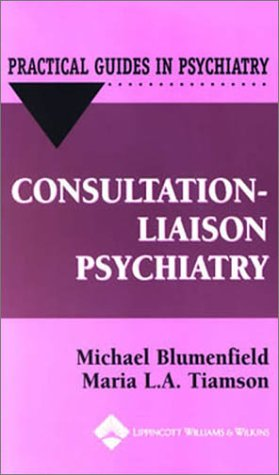 Consultation-Liaison Psychiatry: A Practical Guide 9780781724722
