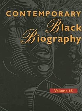 Contemporary Black Biography: Volume 65 9780787695422