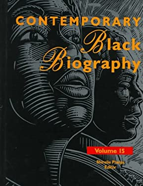 Contemporary Black Biography: Profiles from the International Black Community - Phelps, Shirelle