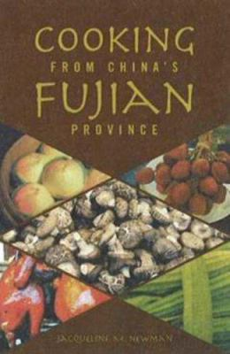 Cooking from China's Fujian Province: One of China's Eight Great Cuisines 9780781811835